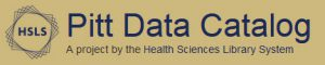 HSLS Pitt Data Catalog, a project by the Health Sciences Library System