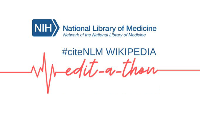 National Library of Medicine #citeNLM Wikipedia edit-a-thon