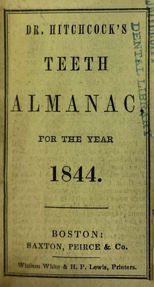 Dr. Hitchcock's Teeth Almanac for the 1844, Boston: Saxton, Peirce & Co. William White & HP Lewis, Printers.